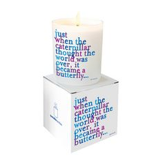 Just when the caterpillar........CANDLE