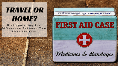 Travel or Home: Distinguishing the Difference Between the Two First Aid Kits