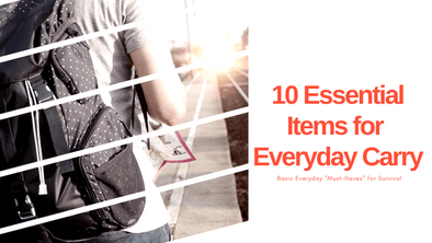 Ten Essential Items for Everyday Carry (EDC)