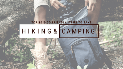 Top 10 Eco-Friendly Items to Take Hiking & Camping