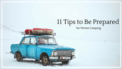 11 Tips to Be Prepared for Winter Camping Preparedness