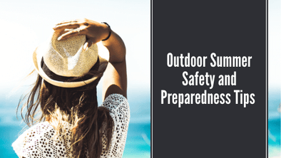 Outdoor Summer Safety and Preparedness Tips
