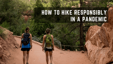 How to Hike Responsibly and Safely in a Pandemic