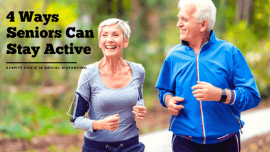 How Seniors Can Stay Active During COVID-19 Social Distancing