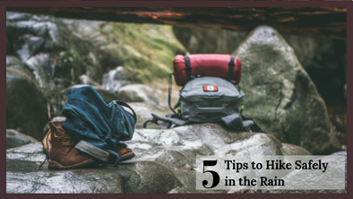 Hiking Tips during Rainy Season with Waterproof Clothes and Backpacks