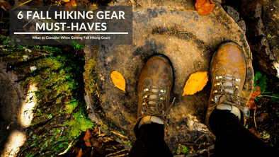 6 Tips in Choosing your Fall Hiking Gear Must-Haves