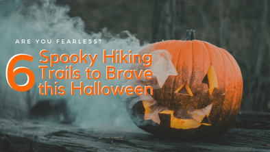 6 Spooky Hiking Trails to Brave this Halloween
