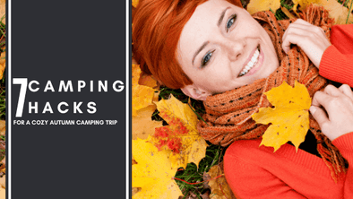 7 Camping Hacks for a Cozy Autumn Camping Trip