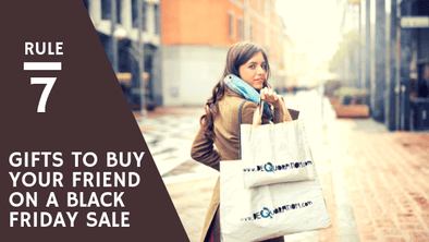 7 Gifts to Buy your Friend on A Black Friday Sale