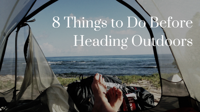 8 Things to Do Before Heading Outdoors