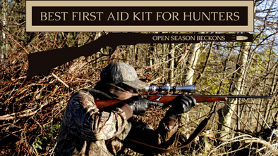 Best First Aid Kit for Hunters – Open Season Beckons