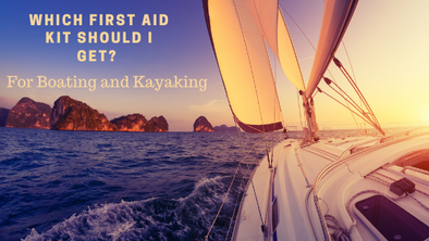 Best First Aid Kits For Water Sports - Boaters & Kayakers
