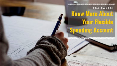 FSA Facts Know More About Your Flexible Spending Account