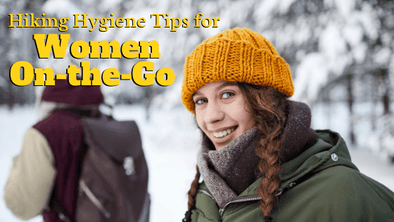 Hiking Hygiene Tips for Women On-the-Go