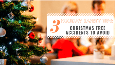 Holiday Safety Tips Three Christmas Tree Accidents to Avoid