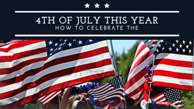 How to Celebrate and Enjoy the 4th of July this Year