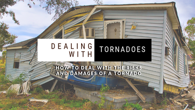 How to Deal With The Risks and Damages of A Tornado