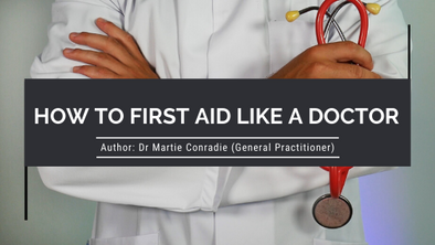 How to First Aid Like a Doctor