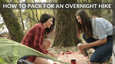 Tips and Tricks on How to Pack For An Overnight Hike