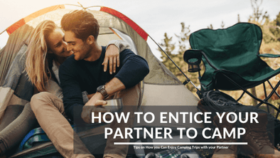 How to Entice Your Partner to Camp with You