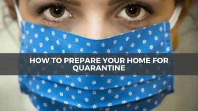 How to Prepare Your Home for Quarantine and Other Calamities