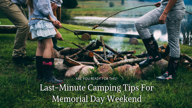 Last-Minute Camping Tips For Memorial Day Weekend