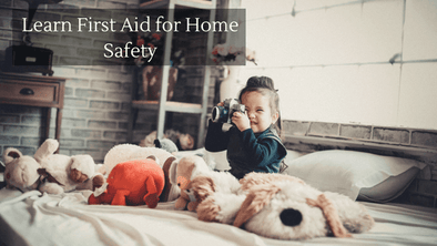 Learn First Aid For Home Safety