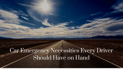 Car Emergency Necessities Every Driver Should Have on Hand