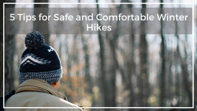 5 Tips for Safe and Comfortable Winter Hikes