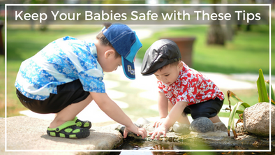 Keep Your Babies and Kids Safe with These Tips