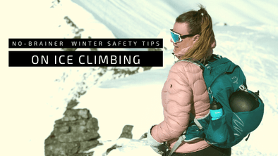 No-Brainer  Winter Safety Tips on Ice Climbing