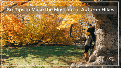 Are you Ready for this: Six Tips to Make the Most out of Autumn Hikes