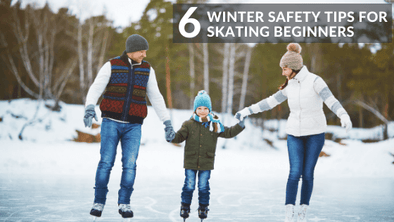 Six Winter Safety Tips For Skating Beginners