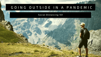 Social Distancing 101: Going Outside in a Pandemic