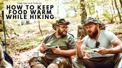 Tips and Tricks on How to Keep Food Warm While Hiking