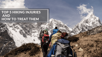 Top 5 Hiking Injuries and How to Treat Them