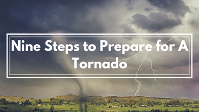 Nine Safety Steps to Prepare for a Tornado