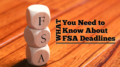 What You Need to Know About FSA Deadlines