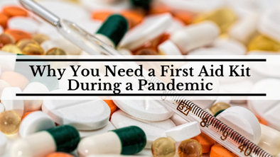Why You Need a First Aid Kit During a Pandemic