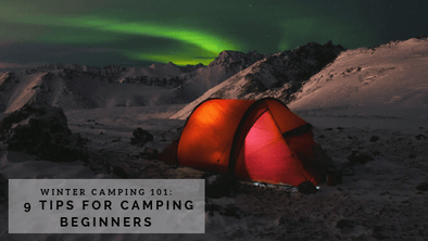 Winter Camping 101: 9 Tips for Camping Beginners