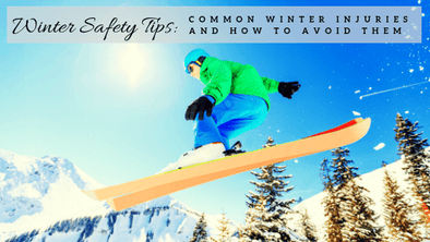 Winter Safety Tips: Common Winter Injuries and How to Avoid Them