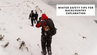Winter Safety Tips for Backcountry Exploration
