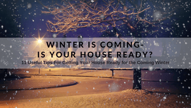 Winter is Coming - Is Your House Ready