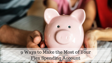 9 Ways to Make the Most of Your Flex Spending Account