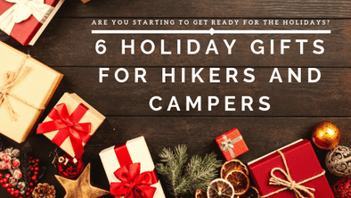 6 Amazing and Unique Holiday Gifts for Hikers and Campers