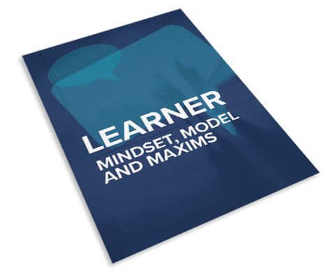 Learner Mindset, Model and Maxims