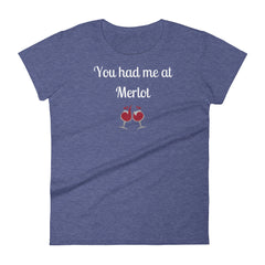 You had me at Merlot Womens Tee