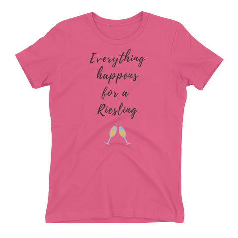 Everything happens for a Reisling Woman's Tee