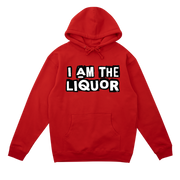 I Am The Liquor Hoodie