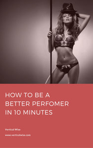 How To Be a Better Performer in 10 Minutes